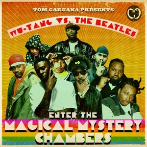 Wu-Tang Meets the Beatles: Enter The Magical Mystery Chambers
